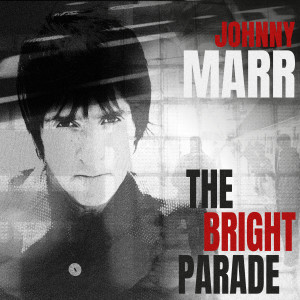 Album The Bright Parade from Johnny Marr