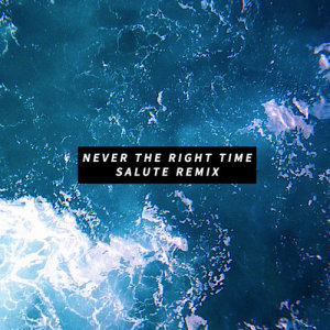 Album Never The Right Time (salute Remix) from Janine