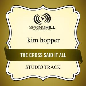 The Cross Said It All 2009 Kim Hopper