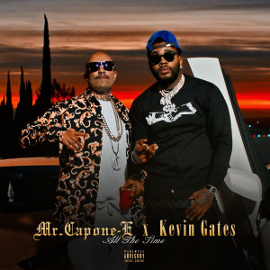 Mr. Capone-E的專輯All The Time (feat. Kevin Gates)