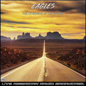 The Eagles的專輯The Otherside Of The Border (Live)