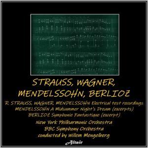 BBC Symphony Orchestra的專輯Strauss, Wagner, Mendelssohn, Berlioz - Strauss, Wagner, Mendelssohn: Electrical Test Recordings - Mendelssohn: A Midsummer Night's Dream (Excerpts) - Berlioz: Symphonie Fantastique [Excerpt] [Live]