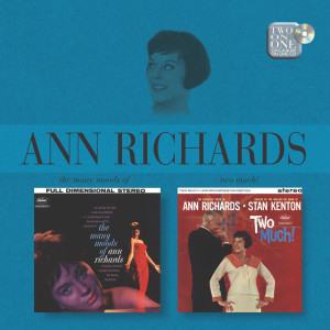 The Many Moods Of Ann Richards/Two Much! 2004 Ann Richards