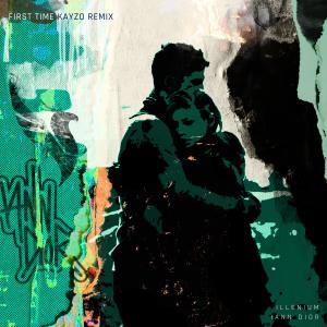 First Time (feat. iann dior) (Kayzo Remix) dari ILLENIUM