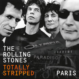 The Rolling Stones的專輯Totally Stripped - Paris