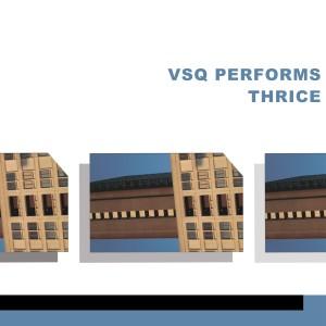 VSQ Performs Thrice (E.P.)