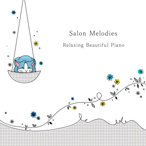 Animal Piano Lab的專輯Salon Melodies ~ Relaxing Beautiful Piano