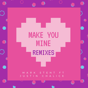 Album Make You Mine (Remixes) from Mark Stent