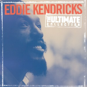 Album The Ultimate Collection:  Eddie Kendricks from Eddie Kendricks
