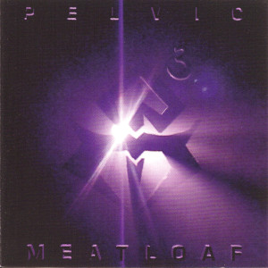 Album The Third Power (Explicit) from Pelvic Meatloaf