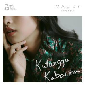 Dengarkan Kutunggu Kabarmu lagu dari Maudy Ayunda dengan lirik