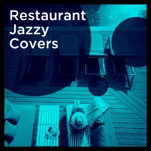 Chillout Jazz的專輯Restaurant Jazzy Covers