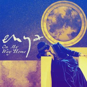 Enya的專輯On My Way Home (7'' Edit)