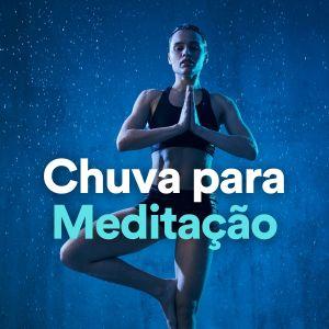 อัลบัม Chuva para Meditação ศิลปิน Meditation