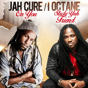 Album On You / Study Yuh Friend from I-Octane