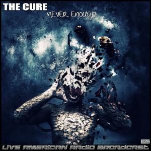 The Cure的專輯Never Enough (Live)