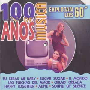 Album 100 Años de Música. Explotan los 60' from Various Artists