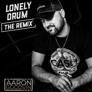 Album Lonely Drum 2.0 (Remix) from Aaron Goodvin