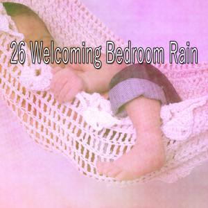 Album 26 Welcoming Bedroom Rain from Rain Sounds & White Noise
