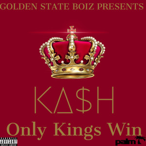 Album Only Kings Win - EP from Ka$h