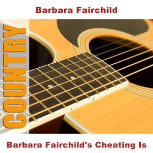 Barbara Fairchild's Cheating Is