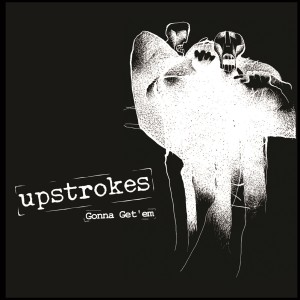 Listen to Gonna Get 'Em song with lyrics from Upstrokes