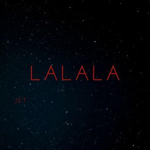 Lalala (Explicit) dari Jet