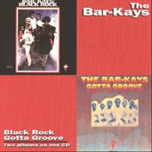 Black Rock/Gotta Groove 1994 The Bar-Kays