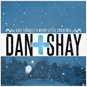 Listen to Have Yourself a Merry Little Christmas song with lyrics from Dan + Shay