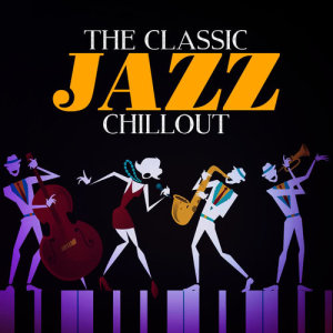 Chillout Jazz的專輯The Classic Jazz Chillout