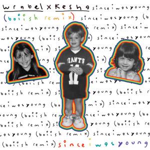 Album since i was young (with kesha) - boiish remix from Kesha