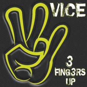 อัลบัม 3 Fingers Up ศิลปิน Vice