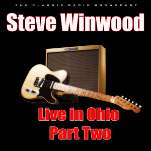 Album Live in Ohio - Part Two from Steve Winwood
