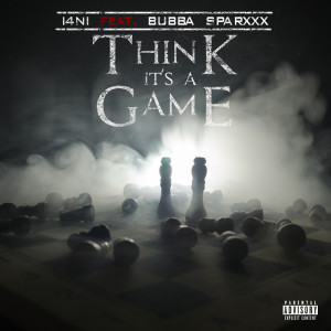 Album Think It's a Game (Explicit) from Bubba Sparxxx