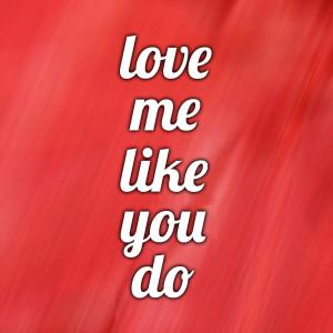 Album Love Me Like You Do from Mason Lea