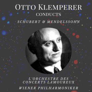 Otto Klemperer的專輯Otto Klemperer Conducts Schubert & Mendelssohn