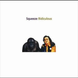 Ridiculous - Expanded Reissue 2007 Squeeze