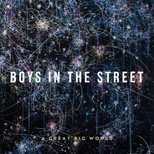 อัลบัม Boys In The Street (2021) ศิลปิน A Great Big World