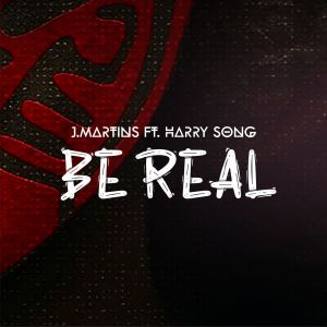 Album Be Real from J. Martins