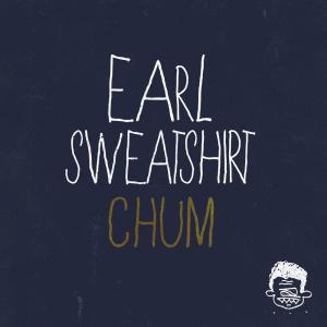 Listen to Chum song with lyrics from Earl Sweatshirt
