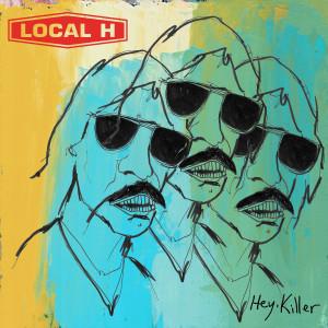 Album Hey, Killer (Explicit) from Local H