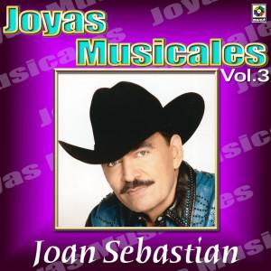 Joyas Musicales: Lo Norteño De Joan Sebastian, Vol. 3