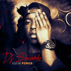 Album Gqom Power from DJ Sbucardo