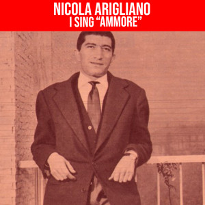 "Album I Sing ""Ammore"" from Nicola Arigliano"