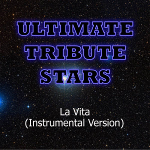 Ultimate Tribute Stars的專輯Rackel - La Vita (Instrumental Version)