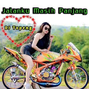 Jalanku Masih Panjang dari DJ Topeng