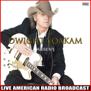 Album Absent (Live) from Dwight Yoakam