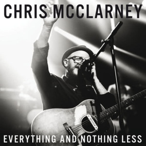 Album Everything And Nothing Less from Chris McClarney