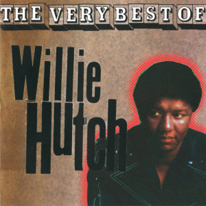 Album The Very Best Of Willie Hutch from Willie Hutch