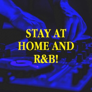 Album Stay at Home and R&B! from R&B Fitness DJs